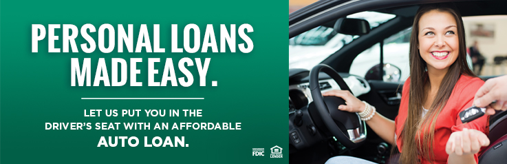 Personal Loans Made Easy. Let Us Put You In The Driver's Seat With An Affordable Auto Loan.